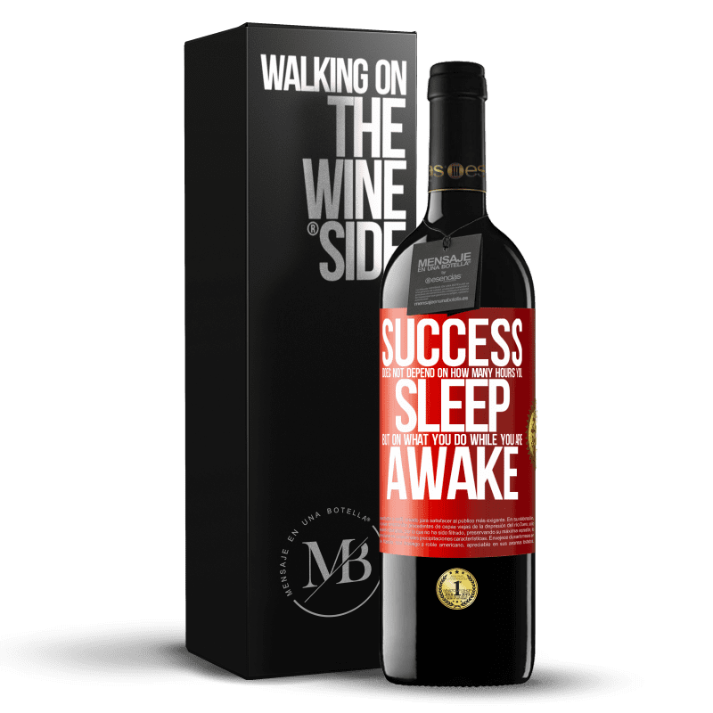 24,95 € Free Shipping | Red Wine RED Edition Crianza 6 Months Success does not depend on how many hours you sleep, but on what you do while you are awake Red Label. Customizable label Aging in oak barrels 6 Months Harvest 2018 Tempranillo