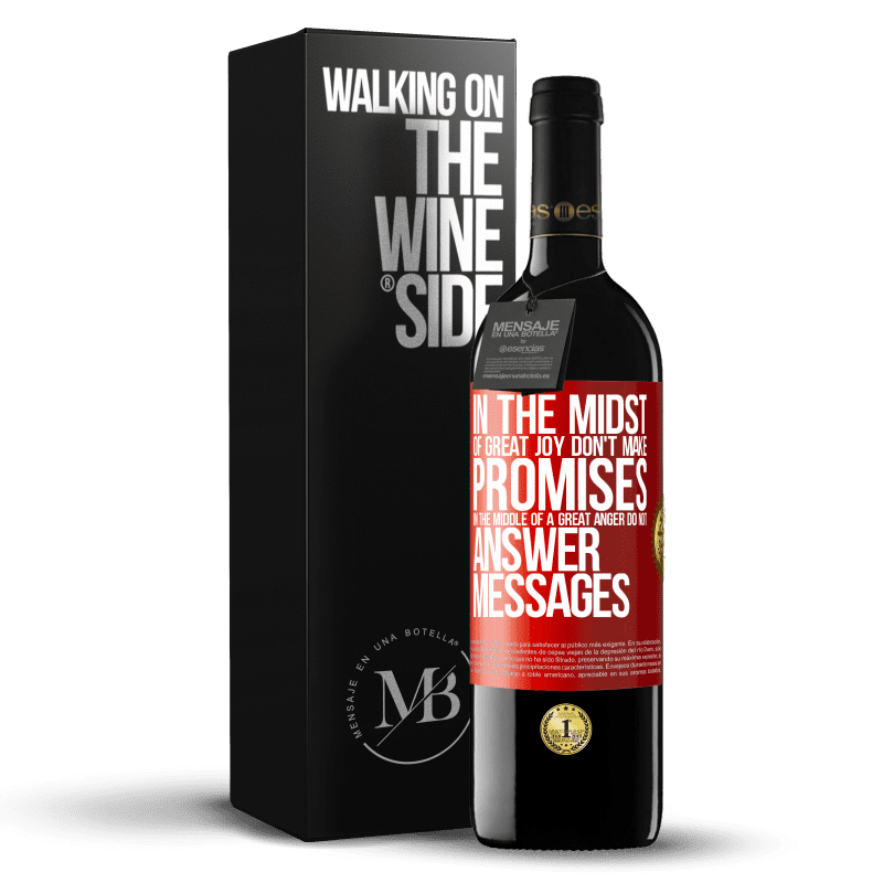 24,95 € Free Shipping | Red Wine RED Edition Crianza 6 Months In the midst of great joy, don't make promises. In the middle of a great anger, do not answer messages Red Label. Customizable label Aging in oak barrels 6 Months Harvest 2018 Tempranillo