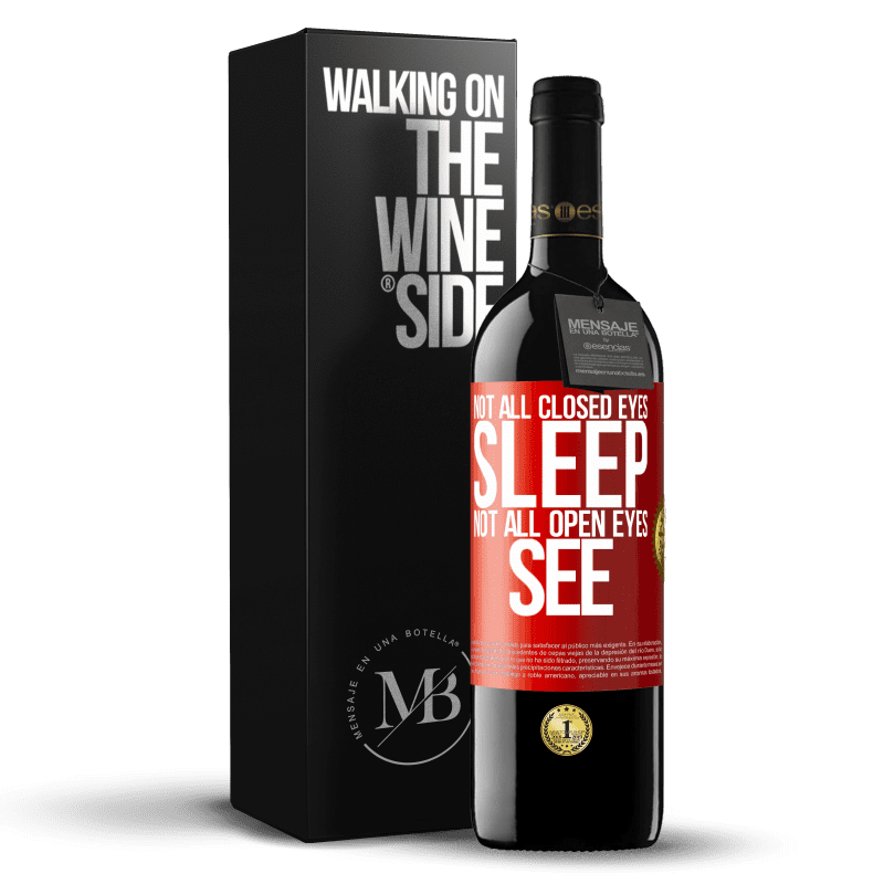 24,95 € Free Shipping   Red Wine RED Edition Crianza 6 Months Not all closed eyes sleep ... not all open eyes see Red Label. Customizable label Aging in oak barrels 6 Months Harvest 2018 Tempranillo