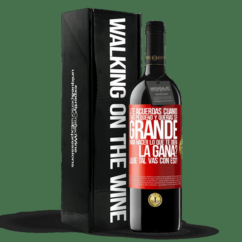 24,95 € Envoi gratuit | Vin rouge Édition RED Crianza 6 Mois vous souvenez-vous quand vous étiez petit et que vous vouliez être gros pour faire ce que vous vouliez? Comment tu fais ça? Étiquette Rouge. Étiquette personnalisable Vieillissement en fûts de chêne 6 Mois Récolte 2018 Tempranillo
