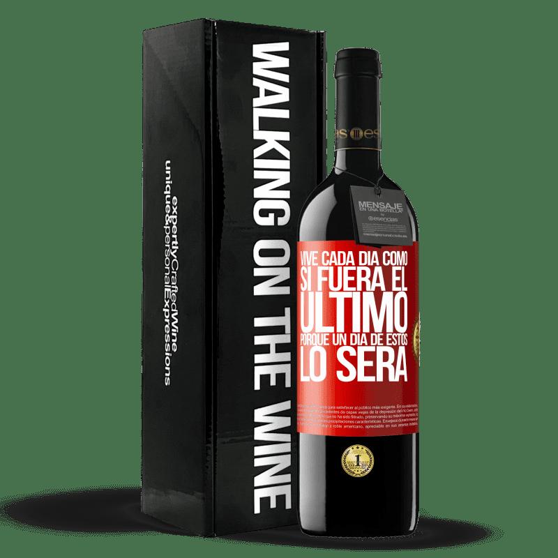 24,95 € Envoi gratuit | Vin rouge Édition RED Crianza 6 Mois Vivez chaque jour comme si c'était le dernier, car un de ces jours sera Étiquette Rouge. Étiquette personnalisable Vieillissement en fûts de chêne 6 Mois Récolte 2018 Tempranillo