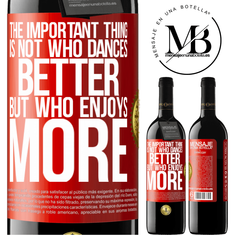 24,95 € Free Shipping | Red Wine RED Edition Crianza 6 Months The important thing is not who dances better, but who enjoys more Red Label. Customizable label Aging in oak barrels 6 Months Harvest 2018 Tempranillo