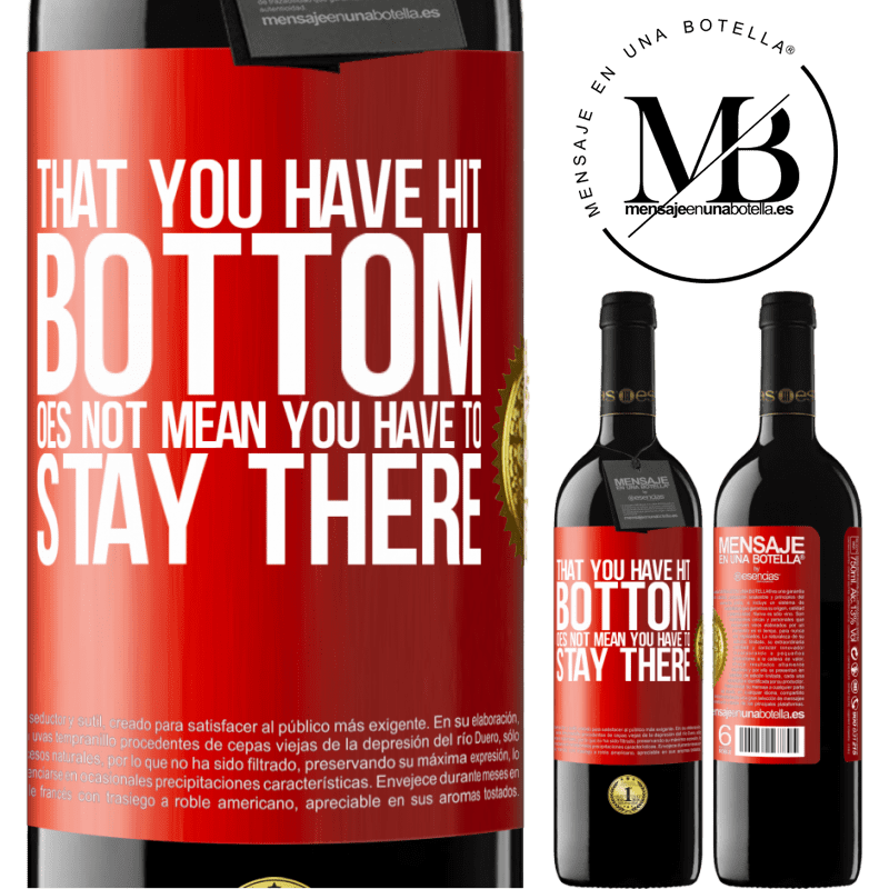 24,95 € Free Shipping | Red Wine RED Edition Crianza 6 Months That you have hit bottom does not mean you have to stay there Red Label. Customizable label Aging in oak barrels 6 Months Harvest 2018 Tempranillo