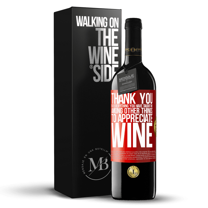 24,95 € Free Shipping | Red Wine RED Edition Crianza 6 Months Thank you for everything you have taught me, among other things, to appreciate wine Red Label. Customizable label Aging in oak barrels 6 Months Harvest 2018 Tempranillo