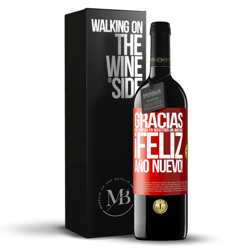 24,95 € Envoi gratuit | Vin rouge Édition RED Crianza 6 Mois Merci de nous faire confiance pour une autre année. Bonne année Étiquette Rouge. Étiquette personnalisable Vieillissement en fûts de chêne 6 Mois Récolte 2018 Tempranillo