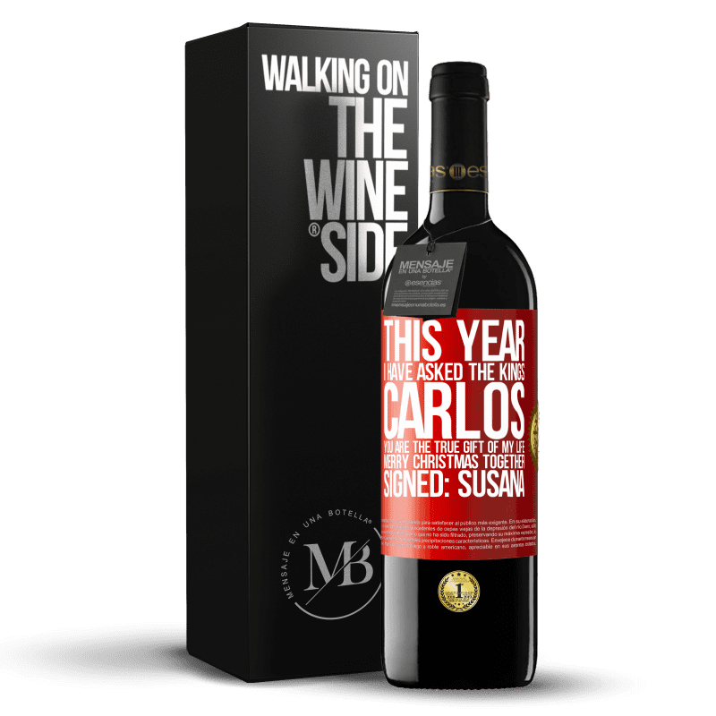 24,95 € Free Shipping   Red Wine RED Edition Crianza 6 Months This year I have asked the kings. Carlos, you are the true gift of my life. Merry Christmas together. Signed: Susana Red Label. Customizable label Aging in oak barrels 6 Months Harvest 2018 Tempranillo