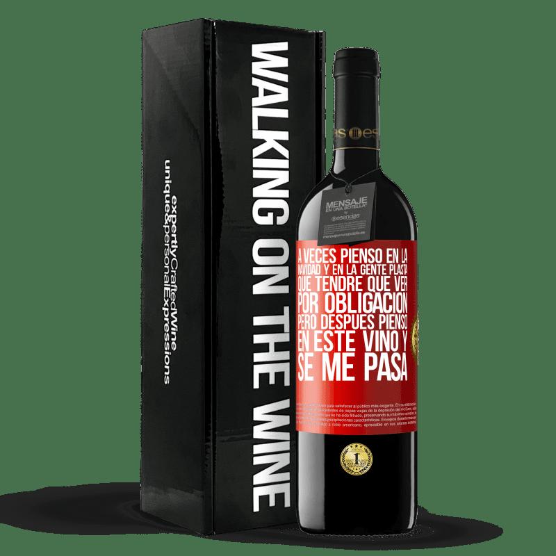 24,95 € Envoi gratuit | Vin rouge Édition RED Crianza 6 Mois Parfois, je pense à Noël et aux gens de plasta que je devrai voir comme une obligation. Mais alors je pense à ce vin et ça Étiquette Rouge. Étiquette personnalisable Vieillissement en fûts de chêne 6 Mois Récolte 2018 Tempranillo
