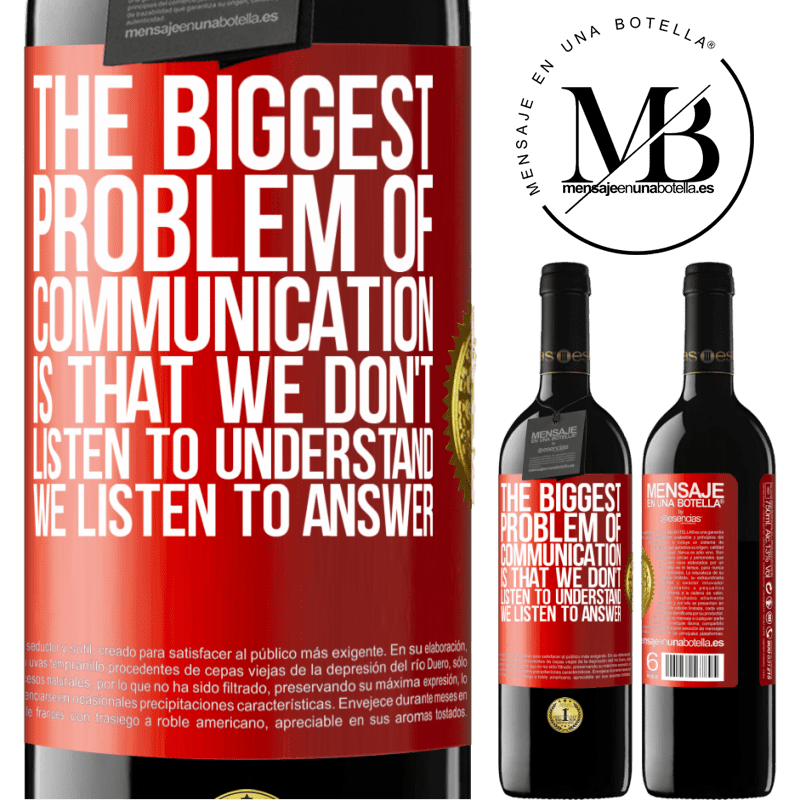 24,95 € Free Shipping | Red Wine RED Edition Crianza 6 Months The biggest problem of communication is that we don't listen to understand, we listen to answer Red Label. Customizable label Aging in oak barrels 6 Months Harvest 2018 Tempranillo