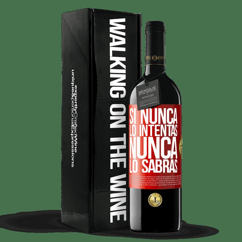 24,95 € Envoi gratuit | Vin rouge Édition RED Crianza 6 Mois Si vous n'essayez jamais, vous ne saurez jamais Étiquette Rouge. Étiquette personnalisable Vieillissement en fûts de chêne 6 Mois Récolte 2018 Tempranillo