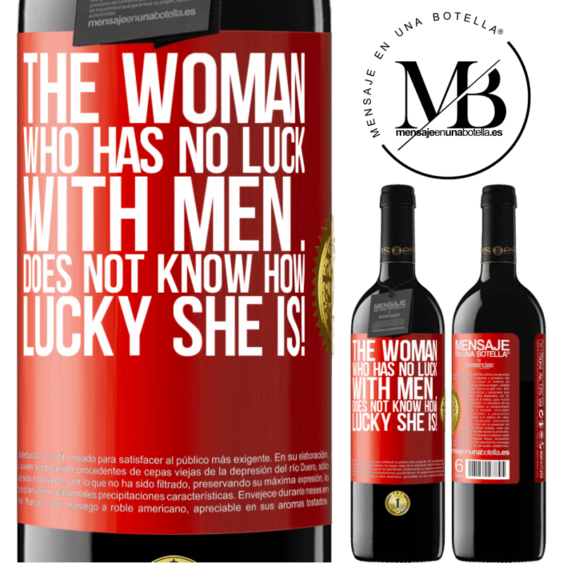 24,95 € Free Shipping | Red Wine RED Edition Crianza 6 Months The woman who has no luck with men ... does not know how lucky she is! Red Label. Customizable label Aging in oak barrels 6 Months Harvest 2018 Tempranillo