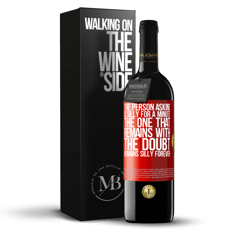 24,95 € Free Shipping | Red Wine RED Edition Crianza 6 Months The person asking is silly for a minute. The one that remains with the doubt, remains silly forever Red Label. Customizable label Aging in oak barrels 6 Months Harvest 2018 Tempranillo