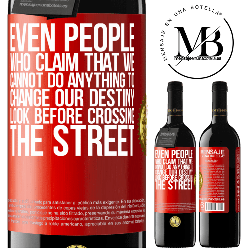 24,95 € Free Shipping   Red Wine RED Edition Crianza 6 Months Even people who claim that we cannot do anything to change our destiny, look before crossing the street Red Label. Customizable label Aging in oak barrels 6 Months Harvest 2018 Tempranillo