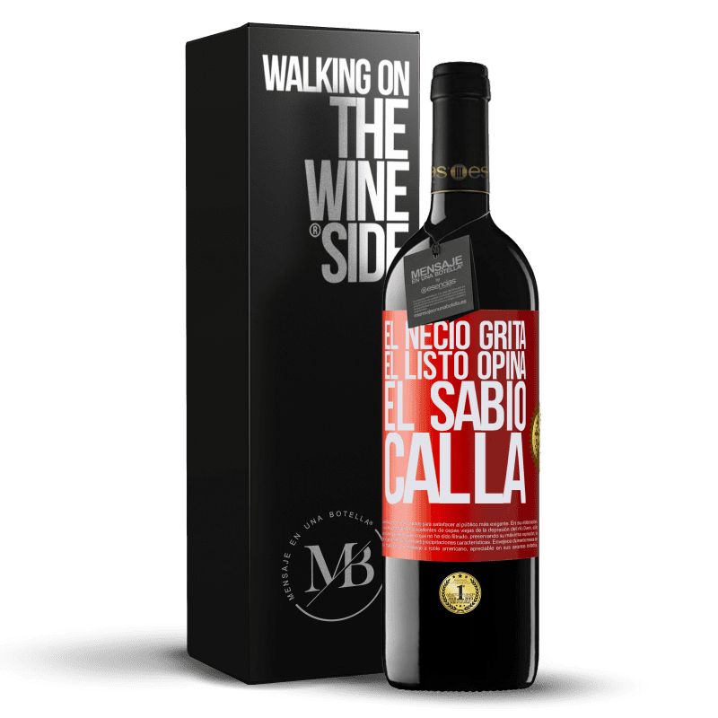 24,95 € Envoi gratuit   Vin rouge Édition RED Crianza 6 Mois Le fou crie, l'intelligent pense, le sage est silencieux Étiquette Rouge. Étiquette personnalisable Vieillissement en fûts de chêne 6 Mois Récolte 2018 Tempranillo