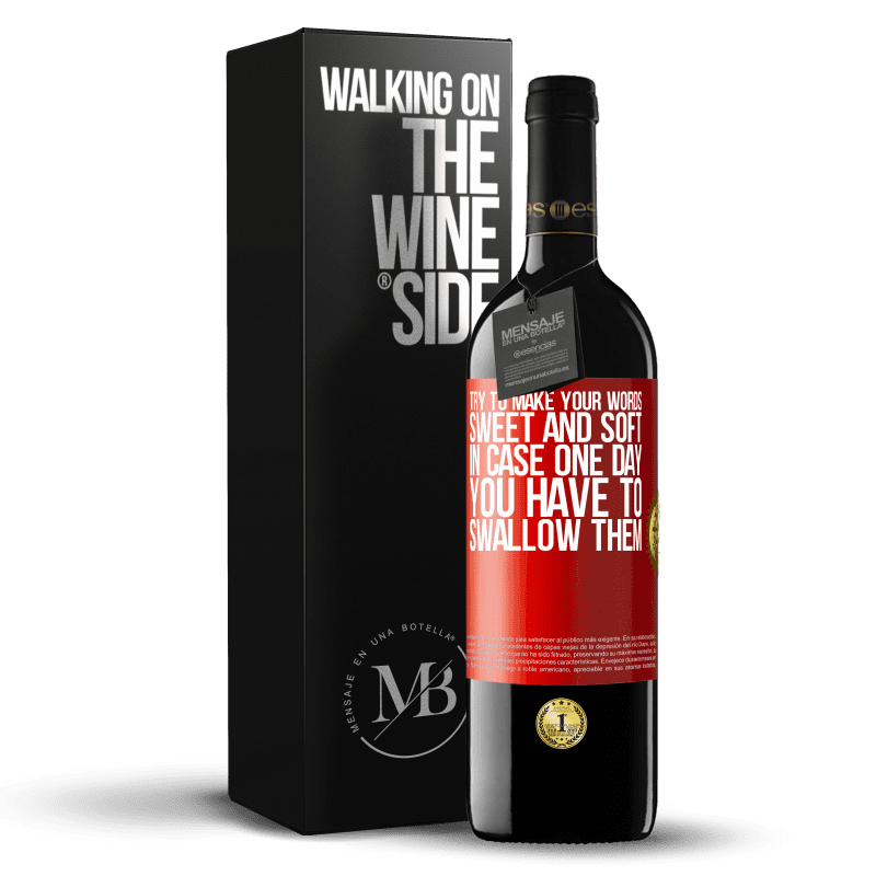 24,95 € Free Shipping | Red Wine RED Edition Crianza 6 Months Try to make your words sweet and soft, in case one day you have to swallow them Red Label. Customizable label Aging in oak barrels 6 Months Harvest 2018 Tempranillo