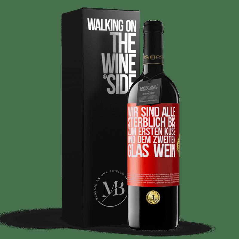 24,95 € Kostenloser Versand | Rotwein RED Ausgabe Crianza 6 Monate Wir sind alle sterblich bis zum ersten Kuss und dem zweiten Glas Wein Rote Markierung. Anpassbares Etikett Ausbau in Eichenfässern 6 Monate Ernte 2018 Tempranillo