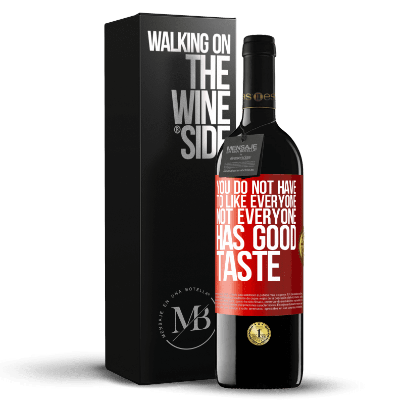 24,95 € Free Shipping | Red Wine RED Edition Crianza 6 Months You do not have to like everyone. Not everyone has good taste Red Label. Customizable label Aging in oak barrels 6 Months Harvest 2018 Tempranillo