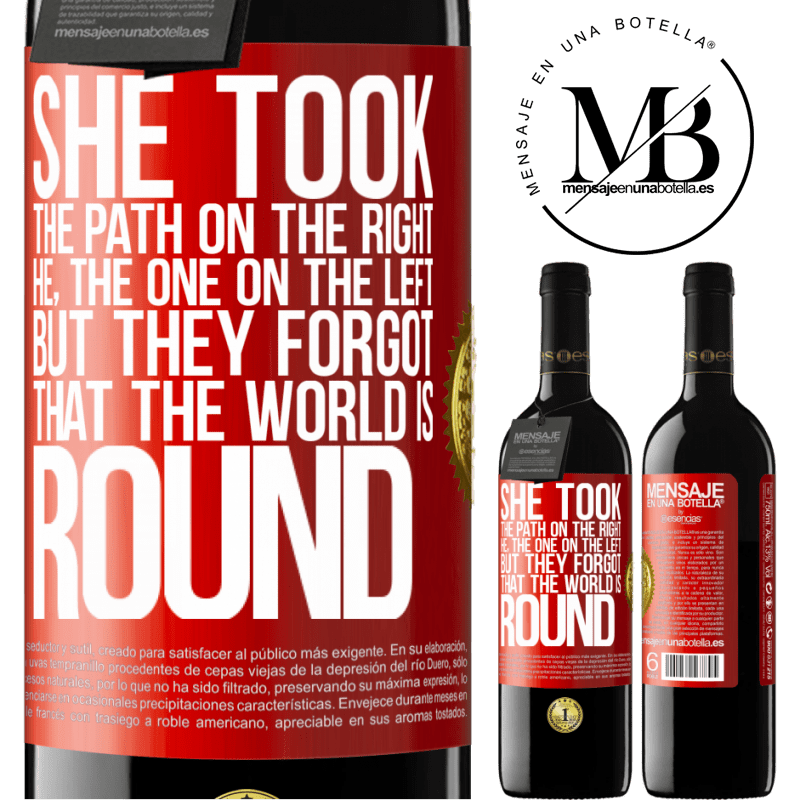 24,95 € Free Shipping | Red Wine RED Edition Crianza 6 Months She took the path on the right, he, the one on the left. But they forgot that the world is round Red Label. Customizable label Aging in oak barrels 6 Months Harvest 2018 Tempranillo