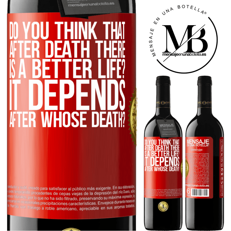 24,95 € Free Shipping   Red Wine RED Edition Crianza 6 Months do you think that after death there is a better life? It depends, after whose death? Red Label. Customizable label Aging in oak barrels 6 Months Harvest 2018 Tempranillo