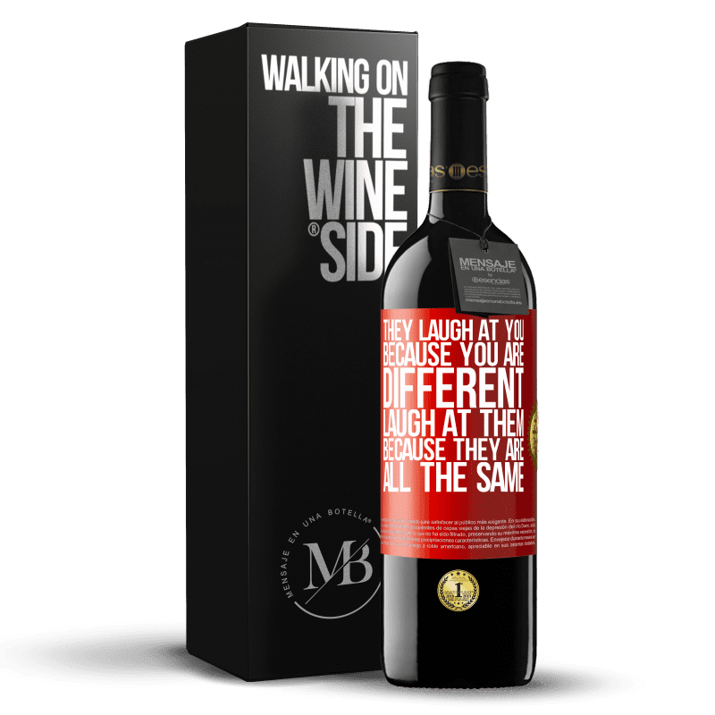 24,95 € Free Shipping   Red Wine RED Edition Crianza 6 Months They laugh at you because you are different. Laugh at them, because they are all the same Red Label. Customizable label Aging in oak barrels 6 Months Harvest 2018 Tempranillo