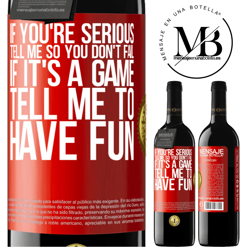 24,95 € Free Shipping | Red Wine RED Edition Crianza 6 Months If you're serious, tell me so you don't fail. If it's a game, tell me to have fun Red Label. Customizable label Aging in oak barrels 6 Months Harvest 2018 Tempranillo