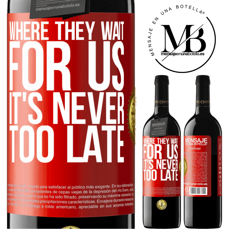 24,95 € Free Shipping | Red Wine RED Edition Crianza 6 Months Where they wait for us, it's never too late Red Label. Customizable label Aging in oak barrels 6 Months Harvest 2018 Tempranillo