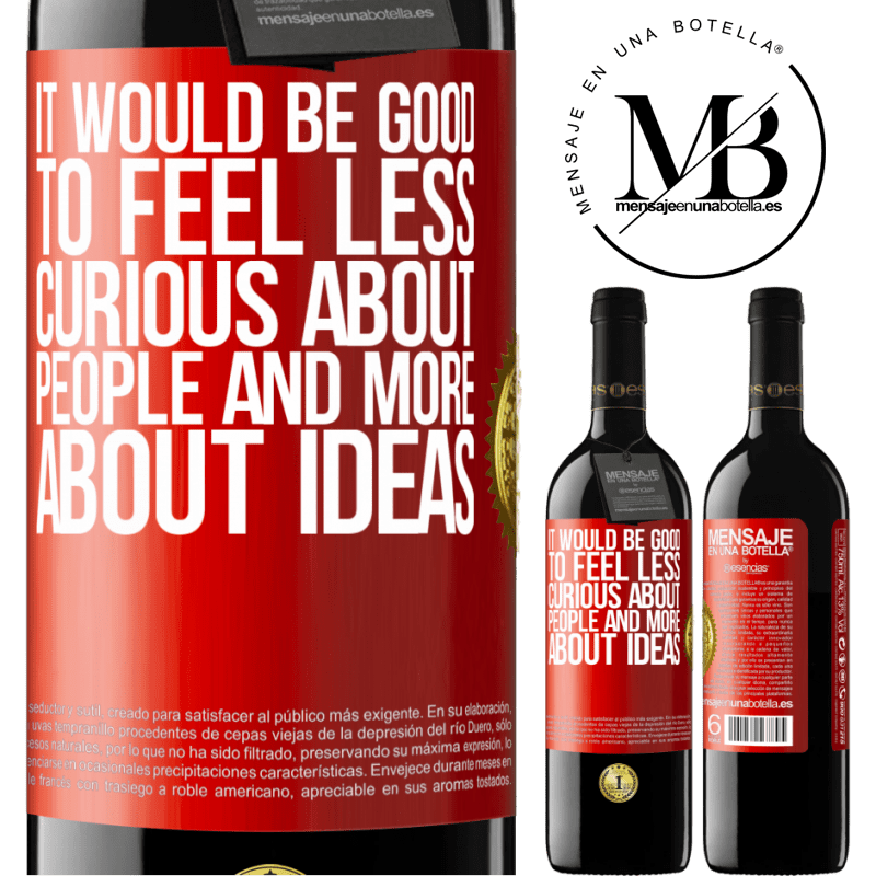 24,95 € Free Shipping | Red Wine RED Edition Crianza 6 Months It would be good to feel less curious about people and more about ideas Red Label. Customizable label Aging in oak barrels 6 Months Harvest 2018 Tempranillo