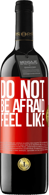 24,95 € Free Shipping | Red Wine RED Edition Crianza 6 Months Do not be afraid. Feel like Red Label. Customizable label Aging in oak barrels 6 Months Harvest 2018 Tempranillo