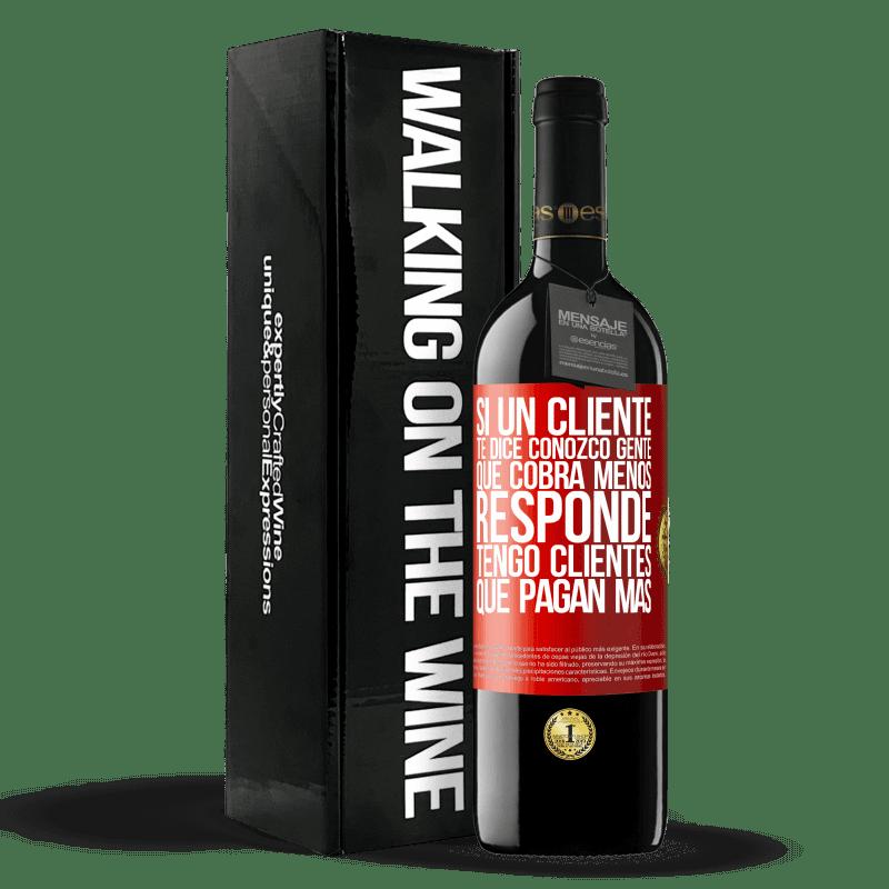 24,95 € Envoi gratuit   Vin rouge Édition RED Crianza 6 Mois Si un client dit «je connais des gens qui facturent moins», il répond «j'ai des clients qui paient plus» Étiquette Rouge. Étiquette personnalisable Vieillissement en fûts de chêne 6 Mois Récolte 2018 Tempranillo