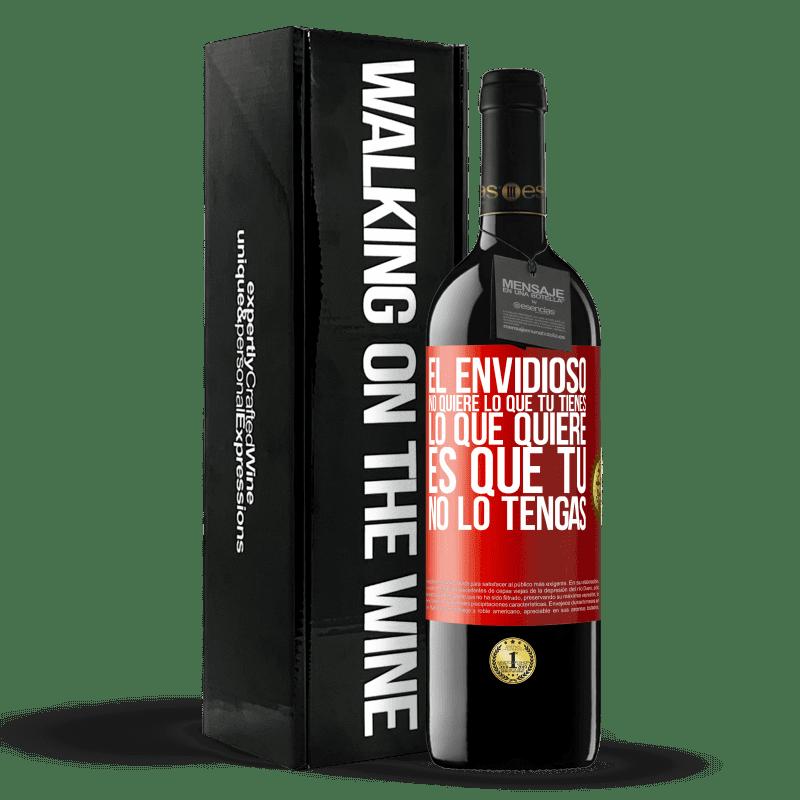 24,95 € Envoi gratuit | Vin rouge Édition RED Crianza 6 Mois Les envieux ne veulent pas de ce que vous avez. Ce qu'il veut c'est que tu ne l'aies pas Étiquette Rouge. Étiquette personnalisable Vieillissement en fûts de chêne 6 Mois Récolte 2018 Tempranillo