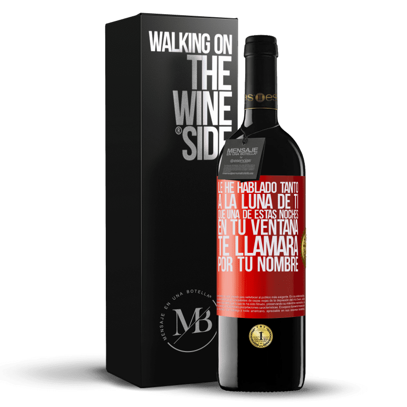 24,95 € Envoi gratuit   Vin rouge Édition RED Crianza 6 Mois J'ai tellement parlé de toi à la Lune qu'une de ces nuits dans ta fenêtre t'appellera par ton nom Étiquette Rouge. Étiquette personnalisable Vieillissement en fûts de chêne 6 Mois Récolte 2018 Tempranillo