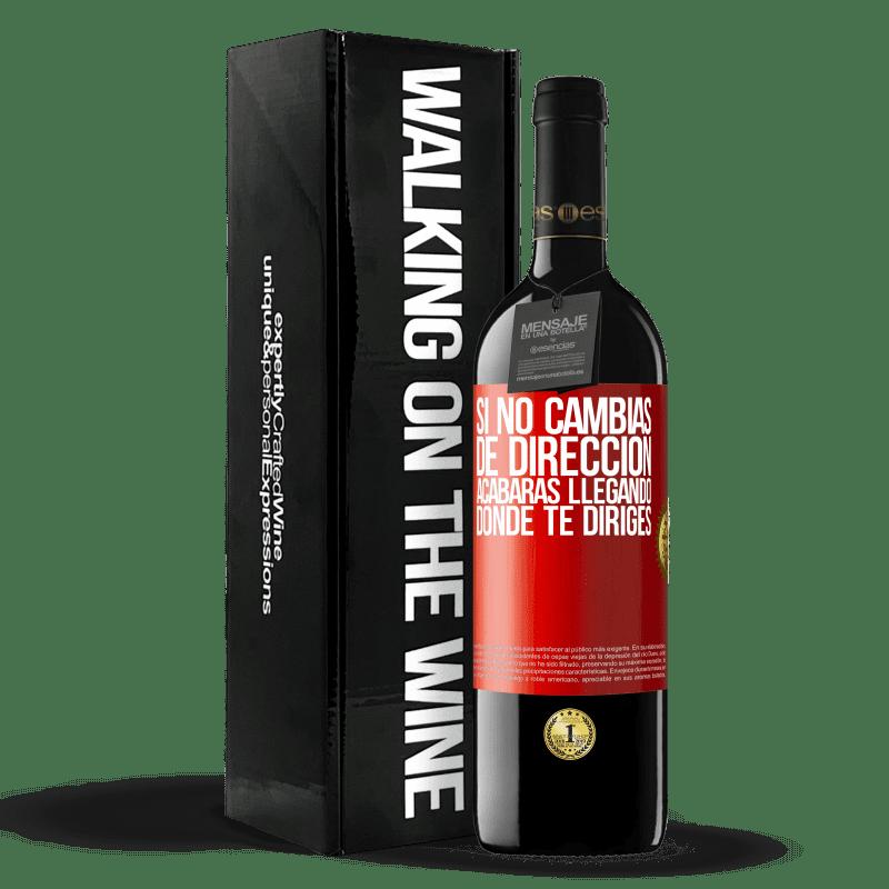 24,95 € Envoi gratuit | Vin rouge Édition RED Crianza 6 Mois Si vous ne changez pas de direction, vous finirez par arriver où vous allez Étiquette Rouge. Étiquette personnalisable Vieillissement en fûts de chêne 6 Mois Récolte 2018 Tempranillo