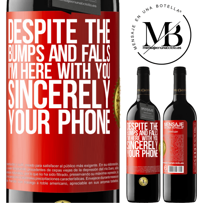 24,95 € Free Shipping   Red Wine RED Edition Crianza 6 Months Despite the bumps and falls, I'm here with you. Sincerely, your phone Red Label. Customizable label Aging in oak barrels 6 Months Harvest 2018 Tempranillo