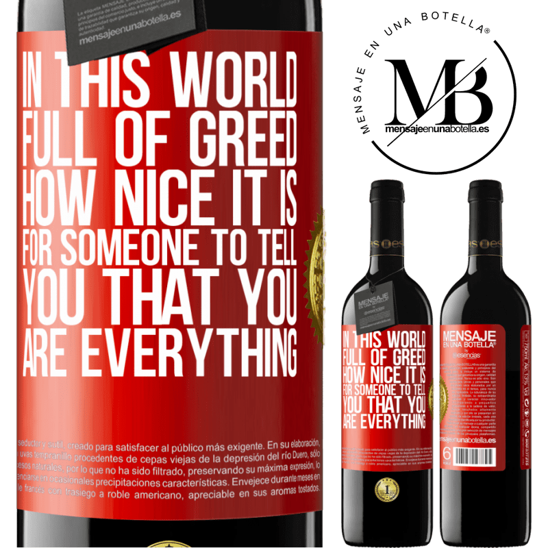 24,95 € Free Shipping | Red Wine RED Edition Crianza 6 Months In this world full of greed, how nice it is for someone to tell you that you are everything Red Label. Customizable label Aging in oak barrels 6 Months Harvest 2018 Tempranillo