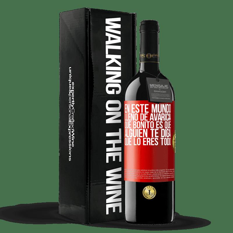 24,95 € Envoi gratuit   Vin rouge Édition RED Crianza 6 Mois Dans ce monde plein d'avidité, comme c'est agréable pour quelqu'un de vous dire que vous êtes tout Étiquette Rouge. Étiquette personnalisable Vieillissement en fûts de chêne 6 Mois Récolte 2018 Tempranillo