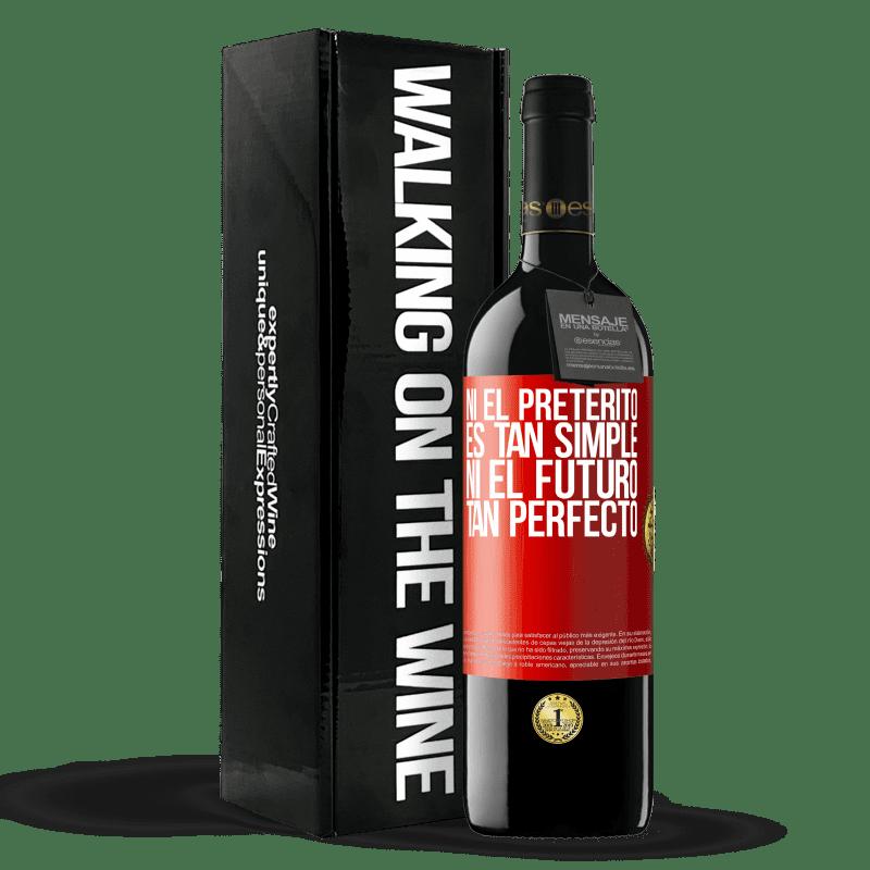 24,95 € Envoi gratuit | Vin rouge Édition RED Crianza 6 Mois Ni le passé n'est si simple ni l'avenir si parfait Étiquette Rouge. Étiquette personnalisable Vieillissement en fûts de chêne 6 Mois Récolte 2018 Tempranillo