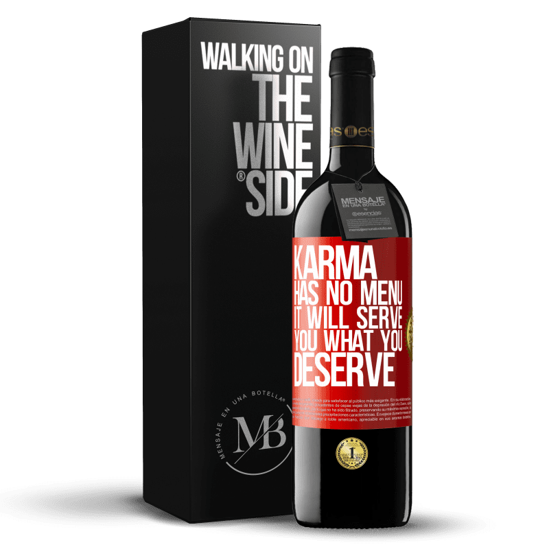 24,95 € Free Shipping   Red Wine RED Edition Crianza 6 Months Karma has no menu. It will serve you what you deserve Red Label. Customizable label Aging in oak barrels 6 Months Harvest 2018 Tempranillo