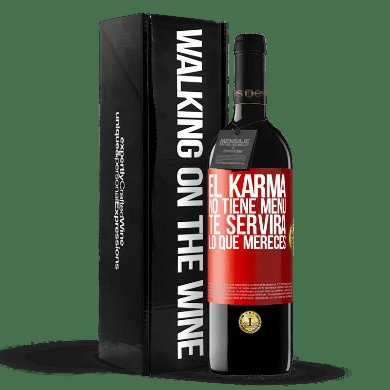 24,95 € Envoi gratuit | Vin rouge Édition RED Crianza 6 Mois Karma n'a pas de menu. Il vous servira ce que vous méritez Étiquette Rouge. Étiquette personnalisable Vieillissement en fûts de chêne 6 Mois Récolte 2018 Tempranillo