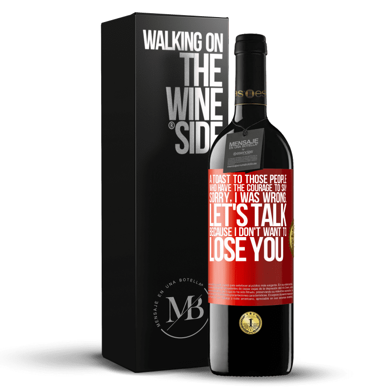 24,95 € Free Shipping | Red Wine RED Edition Crianza 6 Months A toast to those people who have the courage to say Sorry, I was wrong. Let's talk, because I don't want to lose you Red Label. Customizable label Aging in oak barrels 6 Months Harvest 2018 Tempranillo