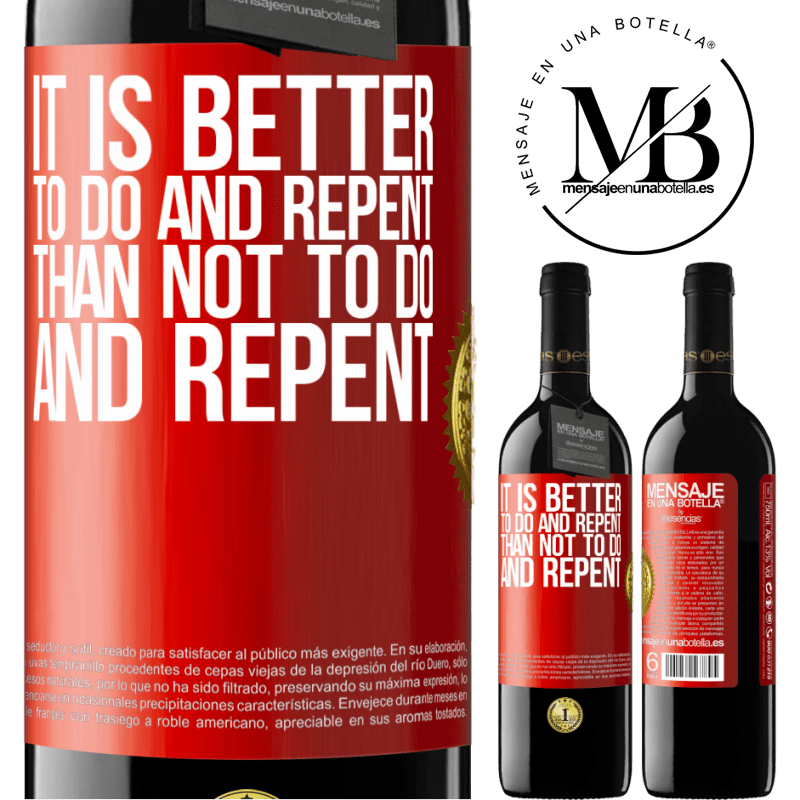 24,95 € Free Shipping | Red Wine RED Edition Crianza 6 Months It is better to do and repent, than not to do and repent Red Label. Customizable label Aging in oak barrels 6 Months Harvest 2018 Tempranillo