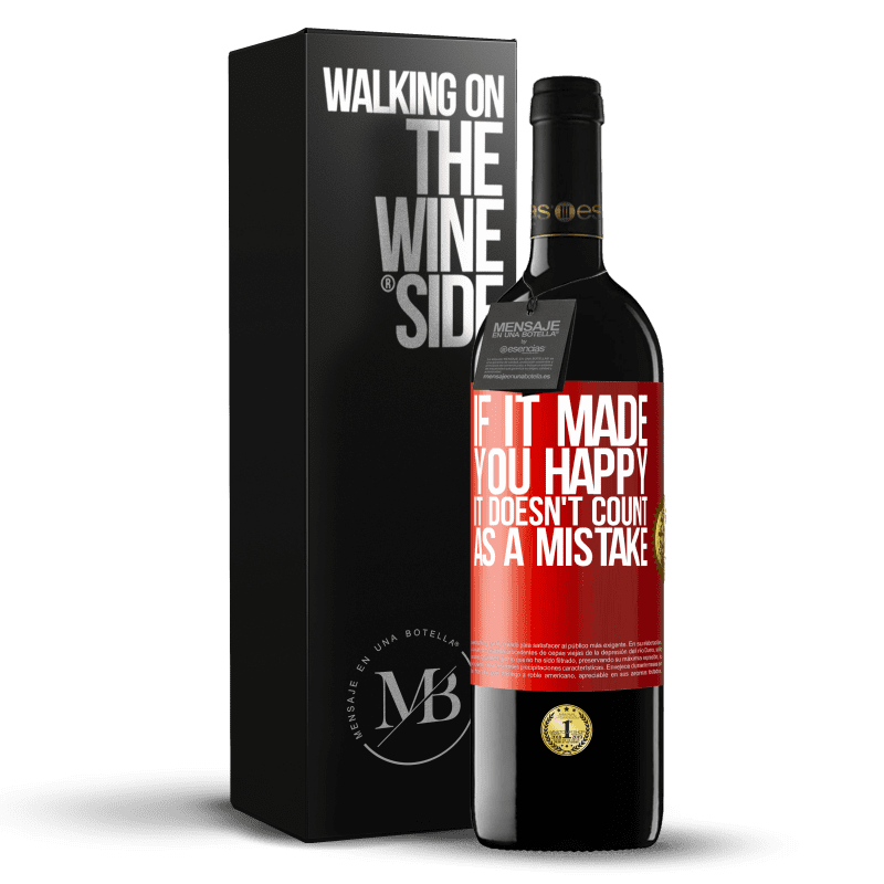 24,95 € Free Shipping | Red Wine RED Edition Crianza 6 Months If it made you happy, it doesn't count as a mistake Red Label. Customizable label Aging in oak barrels 6 Months Harvest 2018 Tempranillo
