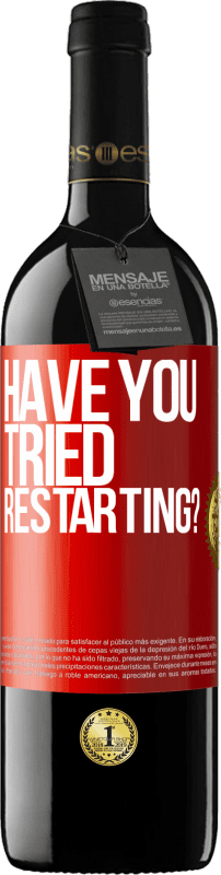 24,95 € | Red Wine RED Edition Crianza 6 Months have you tried restarting? Red Label. Customizable label Aging in oak barrels 6 Months Harvest 2018 Tempranillo