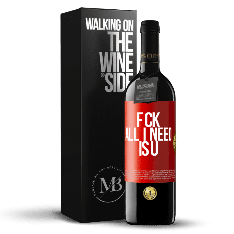 24,95 € Free Shipping | Red Wine RED Edition Crianza 6 Months F CK. All I need is U Red Label. Customizable label Aging in oak barrels 6 Months Harvest 2018 Tempranillo