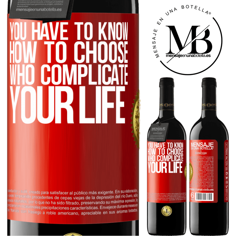 24,95 € Free Shipping | Red Wine RED Edition Crianza 6 Months You have to know how to choose who complicate your life Red Label. Customizable label Aging in oak barrels 6 Months Harvest 2018 Tempranillo