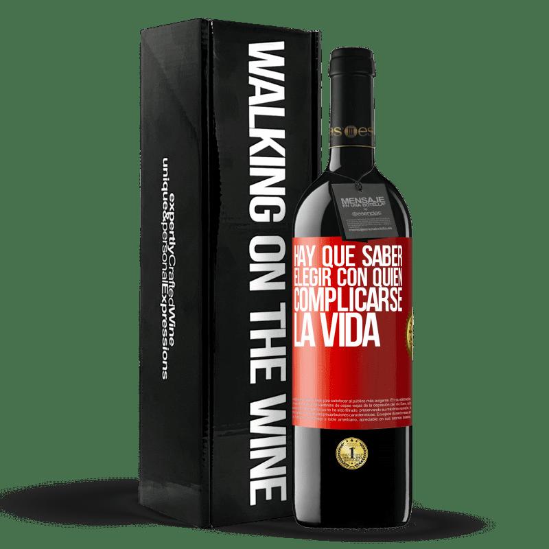24,95 € Envoi gratuit   Vin rouge Édition RED Crianza 6 Mois Vous devez savoir choisir qui complique votre vie Étiquette Rouge. Étiquette personnalisable Vieillissement en fûts de chêne 6 Mois Récolte 2018 Tempranillo