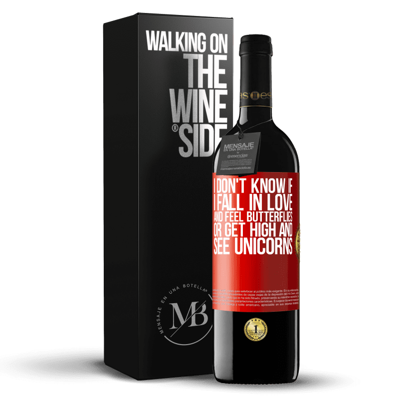 24,95 € Free Shipping | Red Wine RED Edition Crianza 6 Months I don't know if I fall in love and feel butterflies or get high and see unicorns Red Label. Customizable label Aging in oak barrels 6 Months Harvest 2018 Tempranillo