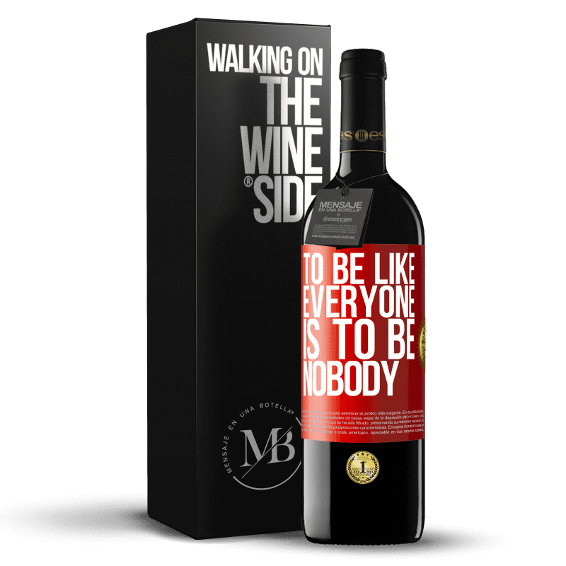24,95 € Free Shipping | Red Wine RED Edition Crianza 6 Months To be like everyone is to be nobody Red Label. Customizable label Aging in oak barrels 6 Months Harvest 2018 Tempranillo