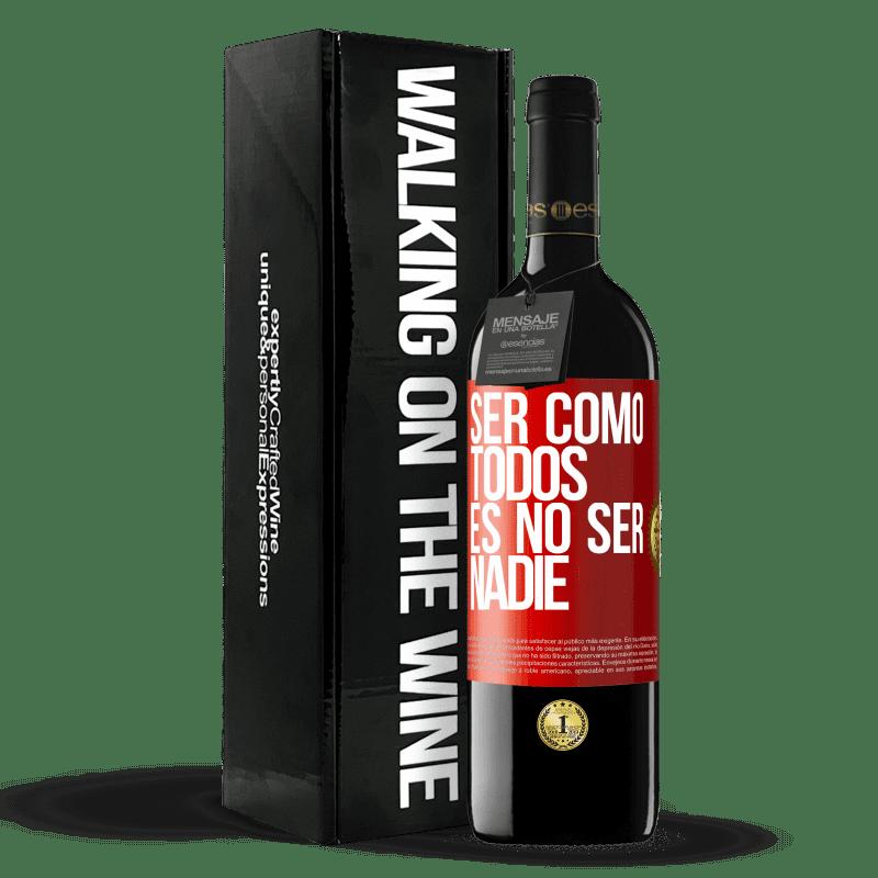 24,95 € Envoi gratuit | Vin rouge Édition RED Crianza 6 Mois Être comme tout le monde, c'est être personne Étiquette Rouge. Étiquette personnalisable Vieillissement en fûts de chêne 6 Mois Récolte 2018 Tempranillo