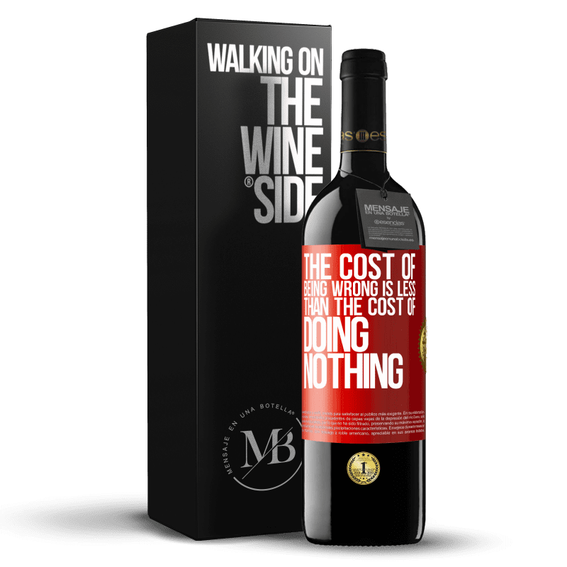 24,95 € Free Shipping   Red Wine RED Edition Crianza 6 Months The cost of being wrong is less than the cost of doing nothing Red Label. Customizable label Aging in oak barrels 6 Months Harvest 2018 Tempranillo
