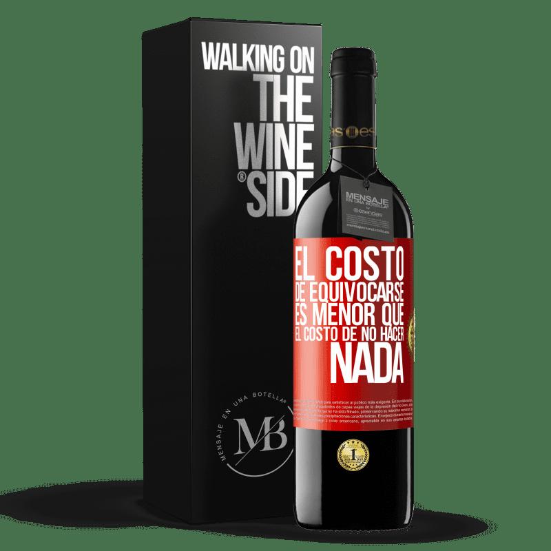 24,95 € Envoi gratuit | Vin rouge Édition RED Crianza 6 Mois Le coût de l'erreur est inférieur au coût de l'inaction Étiquette Rouge. Étiquette personnalisable Vieillissement en fûts de chêne 6 Mois Récolte 2018 Tempranillo