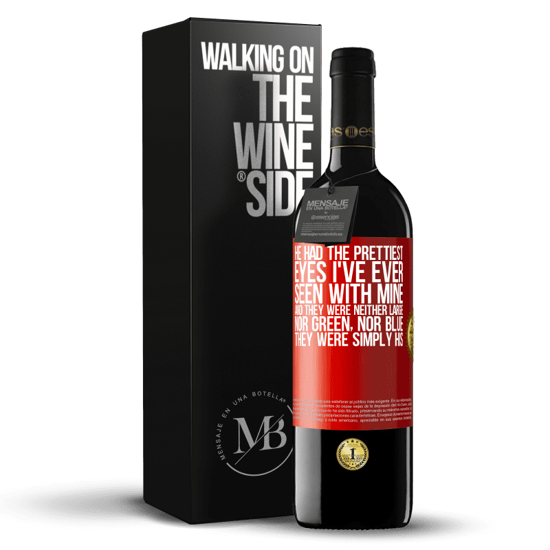 24,95 € Free Shipping | Red Wine RED Edition Crianza 6 Months He had the prettiest eyes I've ever seen with mine. And they were neither large, nor green, nor blue. They were simply his Red Label. Customizable label Aging in oak barrels 6 Months Harvest 2018 Tempranillo